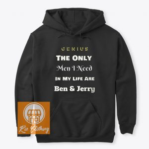only men I need are ben and jerry hoodie