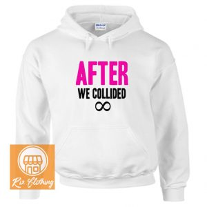 After We Collided Hoodie